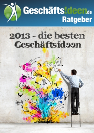 Die besten Geschäftsideen 2013 als kostenloses E-Book